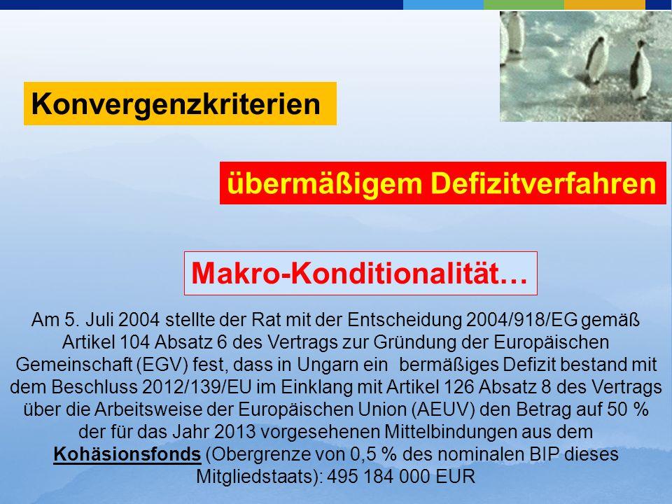 Am 5. Juli 2004 stellte der Rat mit der Entscheidung 2004/918/EG gemäß Artikel 104 Absatz 6 des Vertrags zur Gründung der Europäischen Gemeinschaft (E
