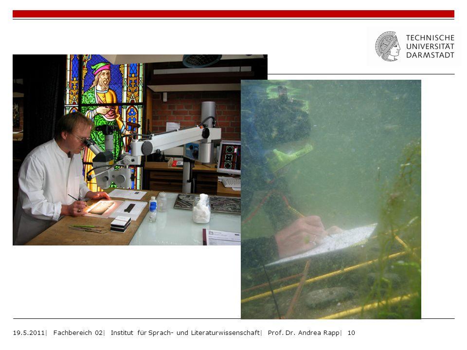 19.5.2011| Fachbereich 02| Institut für Sprach- und Literaturwissenschaft| Prof. Dr. Andrea Rapp| 10
