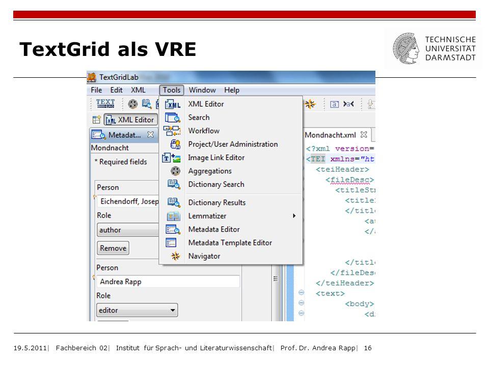TextGrid als VRE 19.5.2011| Fachbereich 02| Institut für Sprach- und Literaturwissenschaft| Prof. Dr. Andrea Rapp| 16