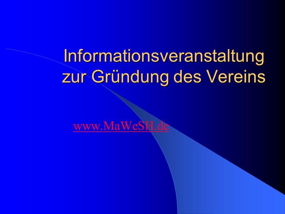 Informationsveranstaltung zur Gründung des Vereins www.MaWeSH.de