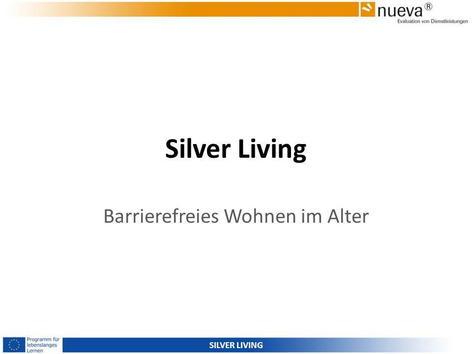 Silver Living Barrierefreies Wohnen im Alter SILVER LIVING