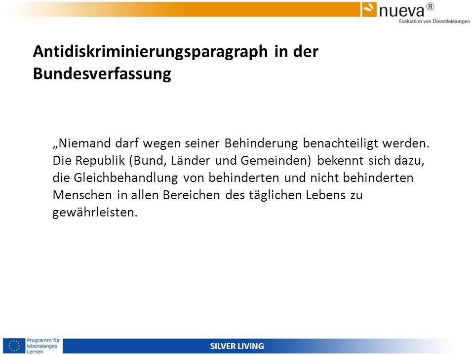 Antidiskriminierungsparagraph in der Bundesverfassung Niemand darf wegen seiner Behinderung benachteiligt werden. Die Republik (Bund, Länder und Gemei