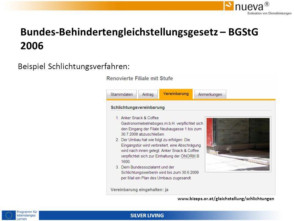 Bundes-Behindertengleichstellungsgesetz – BGStG 2006 Beispiel Schlichtungsverfahren: SILVER LIVING www.bizeps.or.at/gleichstellung/schlichtungen