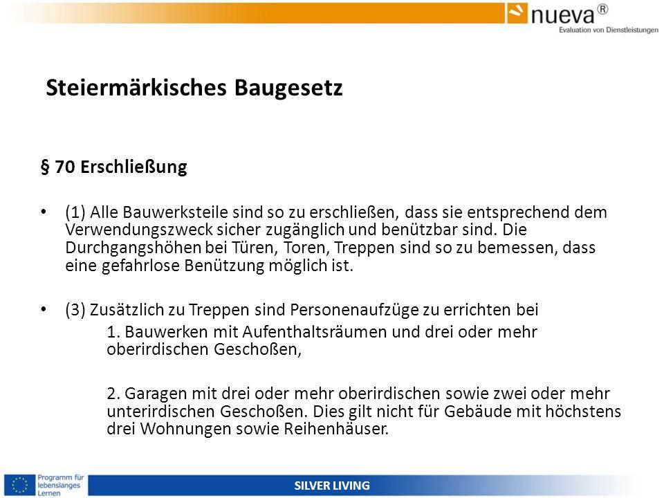 Steiermärkisches Baugesetz § 70 Erschließung (1) Alle Bauwerksteile sind so zu erschließen, dass sie entsprechend dem Verwendungszweck sicher zugängli