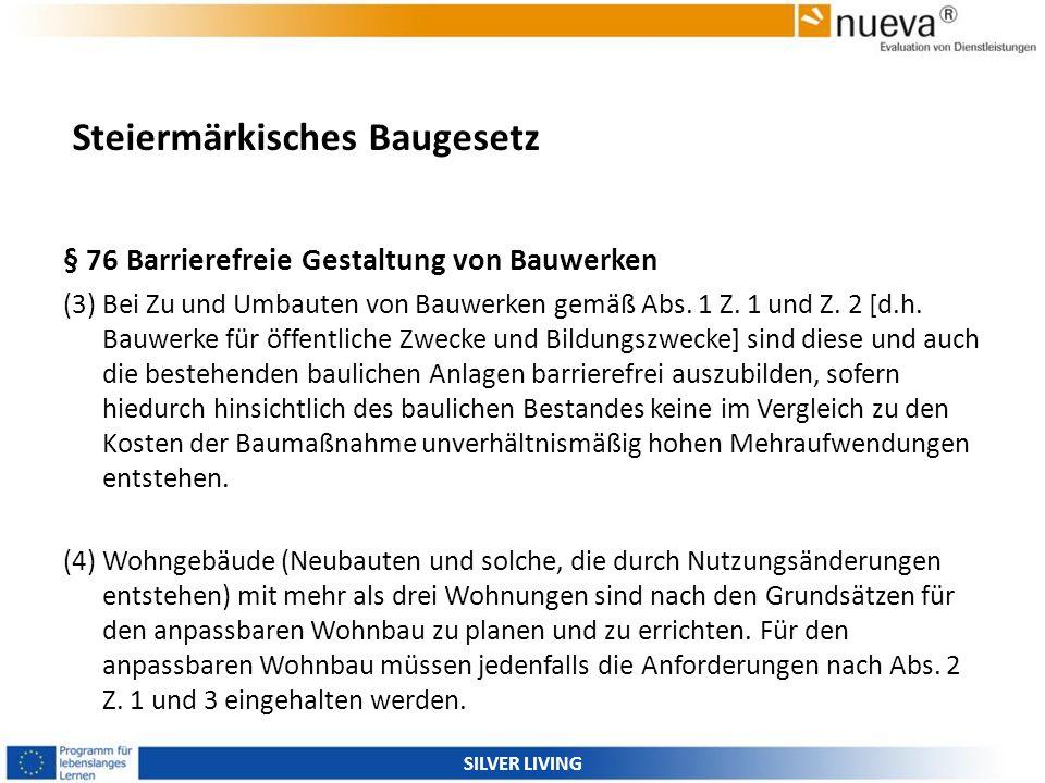 Steiermärkisches Baugesetz § 76 Barrierefreie Gestaltung von Bauwerken (3) Bei Zu und Umbauten von Bauwerken gemäß Abs. 1 Z. 1 und Z. 2 [d.h. Bauwerke