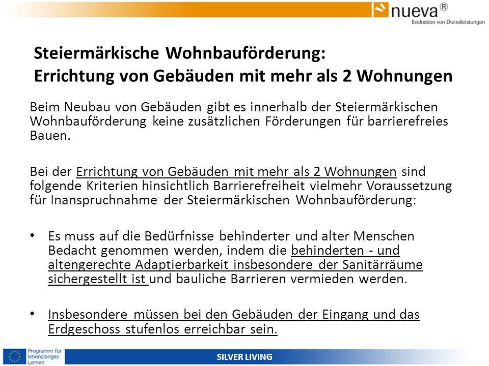 Steiermärkische Wohnbauförderung: Errichtung von Gebäuden mit mehr als 2 Wohnungen Beim Neubau von Gebäuden gibt es innerhalb der Steiermärkischen Woh