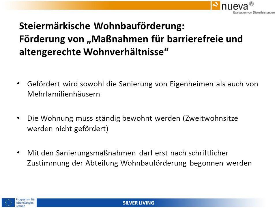 Steiermärkische Wohnbauförderung: Förderung von Maßnahmen für barrierefreie und altengerechte Wohnverhältnisse Gefördert wird sowohl die Sanierung von