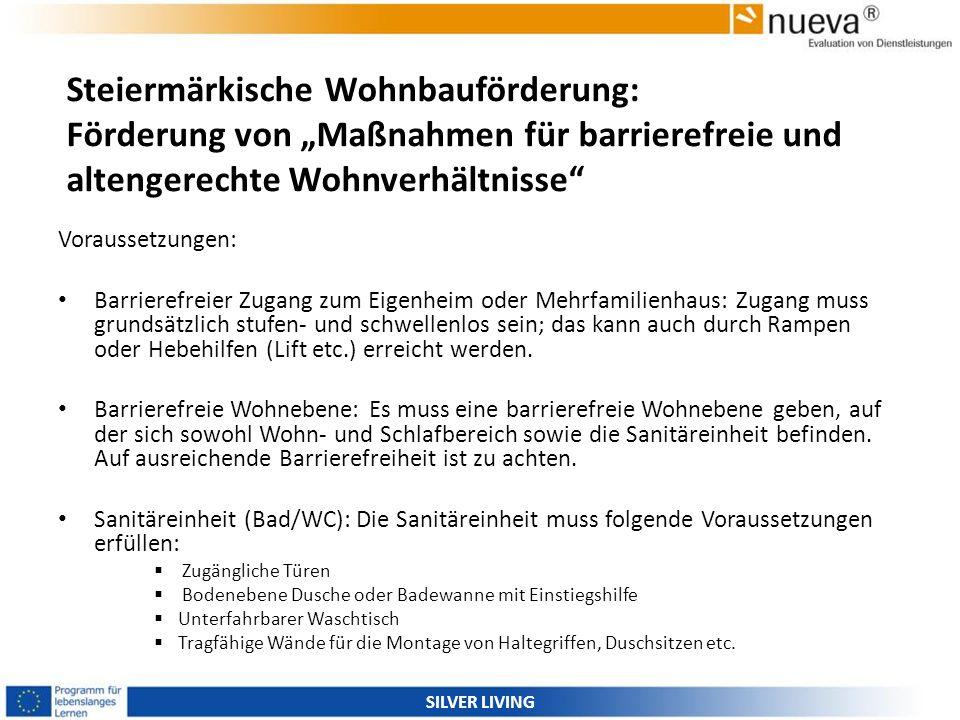 Steiermärkische Wohnbauförderung: Förderung von Maßnahmen für barrierefreie und altengerechte Wohnverhältnisse Voraussetzungen: Barrierefreier Zugang