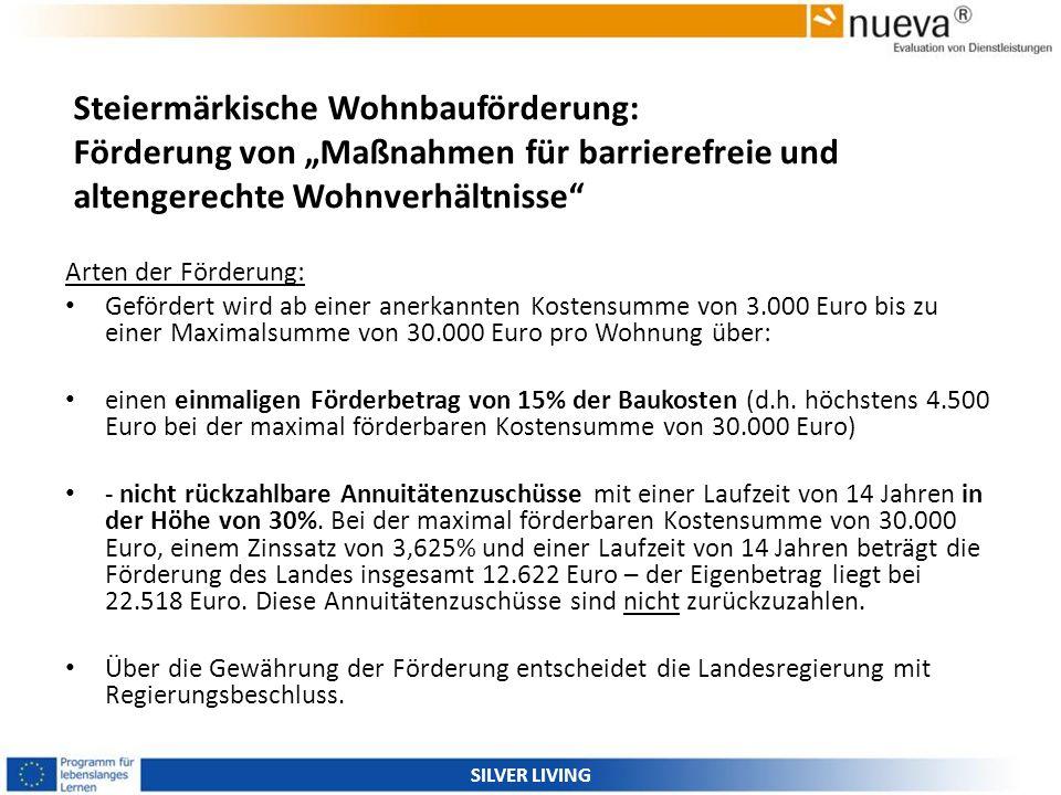 Steiermärkische Wohnbauförderung: Förderung von Maßnahmen für barrierefreie und altengerechte Wohnverhältnisse Arten der Förderung: Gefördert wird ab