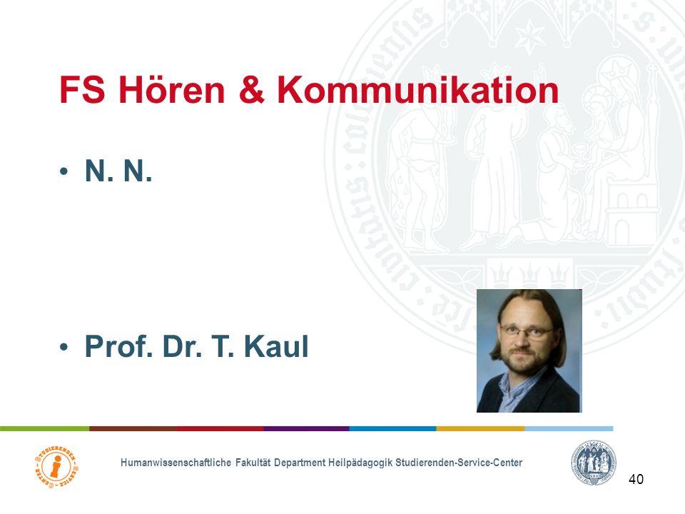 Humanwissenschaftliche Fakultät Department Heilpädagogik Studierenden-Service-Center 39 FS Sprache Prof. Dr. H.-J. Motsch Prof. Dr. P. Stenneken