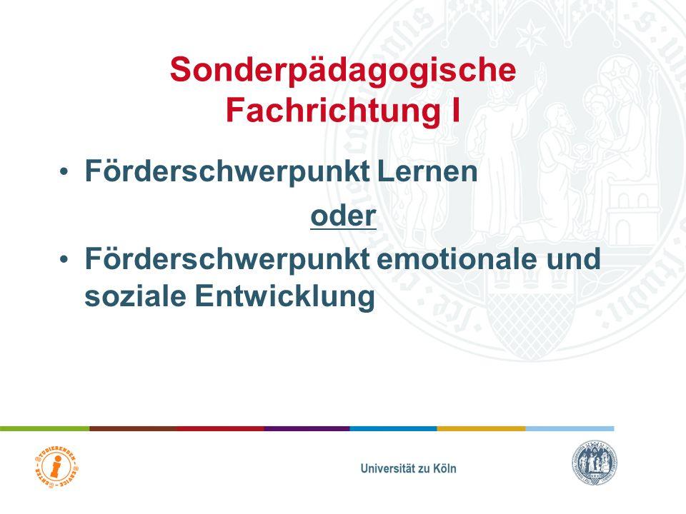 Sonderpädagogische Fachrichtung I Förderschwerpunkt Lernen oder Förderschwerpunkt emotionale und soziale Entwicklung