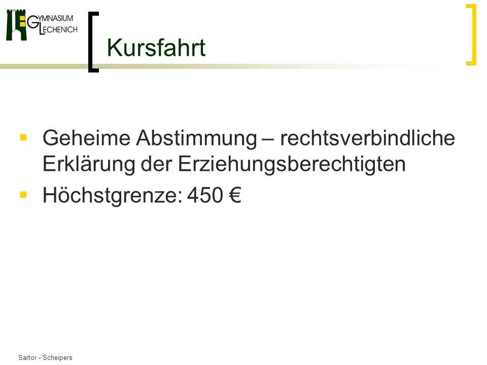 Kursfahrt Geheime Abstimmung – rechtsverbindliche Erklärung der Erziehungsberechtigten Höchstgrenze: 450