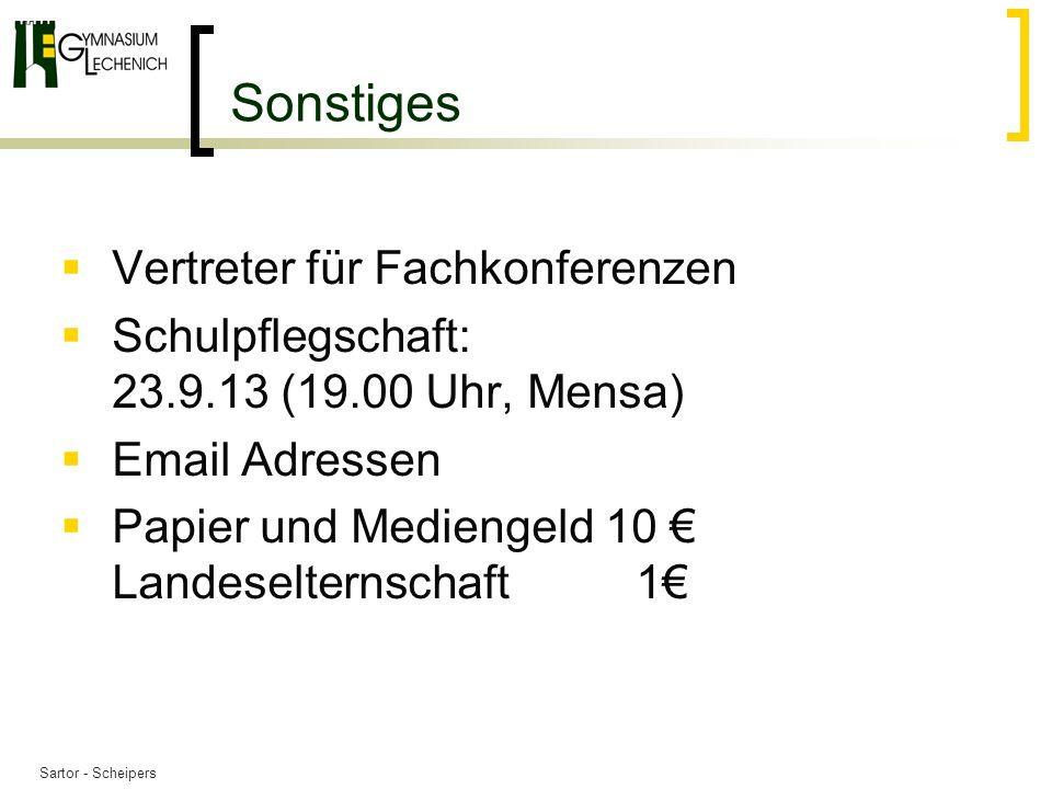 Sartor - Scheipers Vertreter für Fachkonferenzen Schulpflegschaft: 23.9.13 (19.00 Uhr, Mensa) Email Adressen Papier und Mediengeld 10 Landeselternschaft 1 Sonstiges