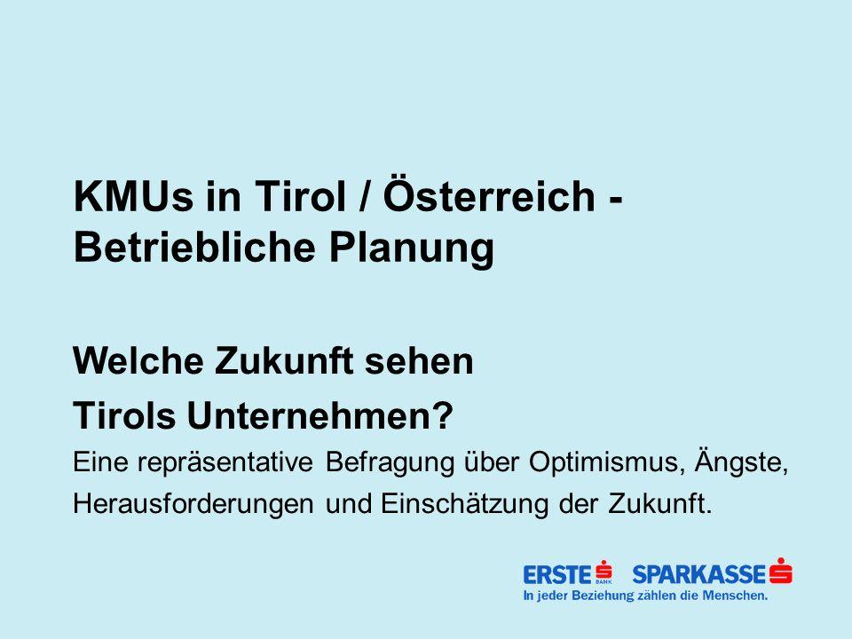 KMUs in Tirol / Österreich - Betriebliche Planung Welche Zukunft sehen Tirols Unternehmen.