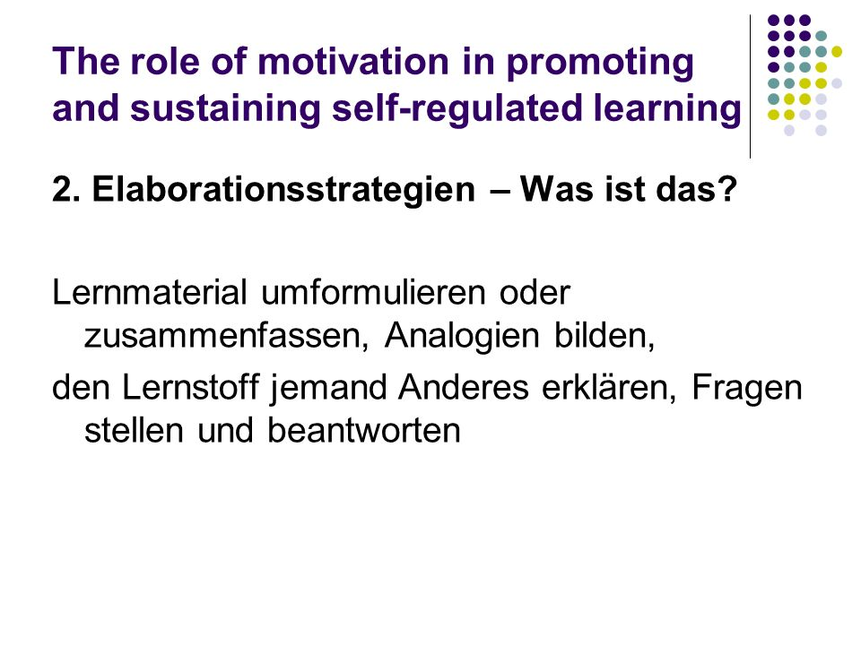 The role of motivation in promoting and sustaining self-regulated learning 2.