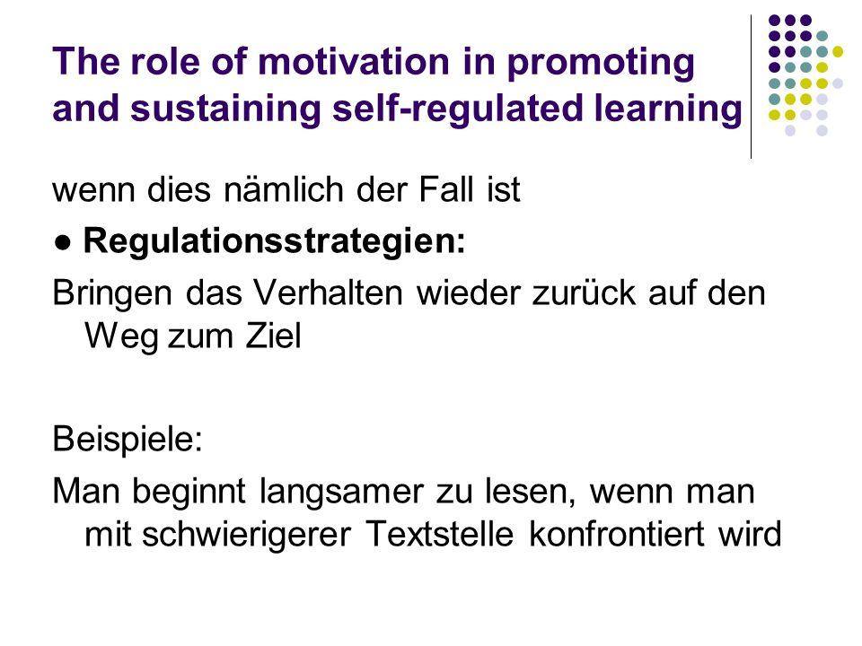 The role of motivation in promoting and sustaining self-regulated learning wenn dies nämlich der Fall ist Regulationsstrategien: Bringen das Verhalten