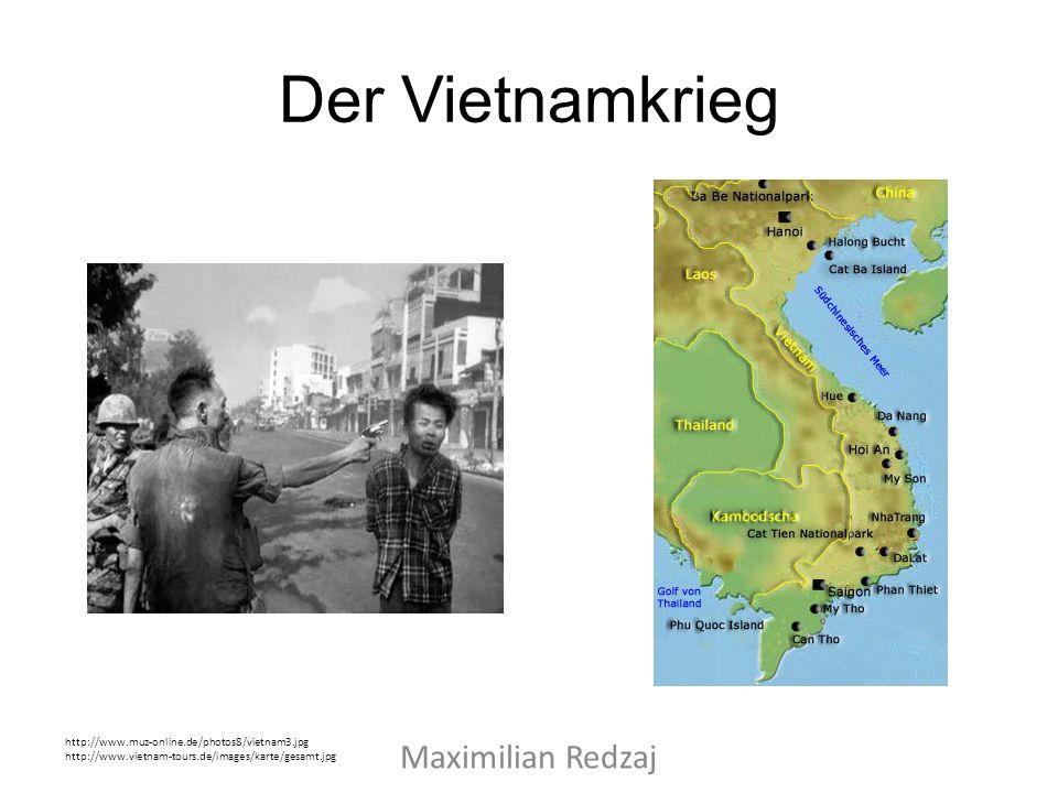 Inhaltsverzeichnis Allgemein Beginn des Vietnam-Krieges Der Kriegsverlauf nach 1964 Quellenverzeichnis