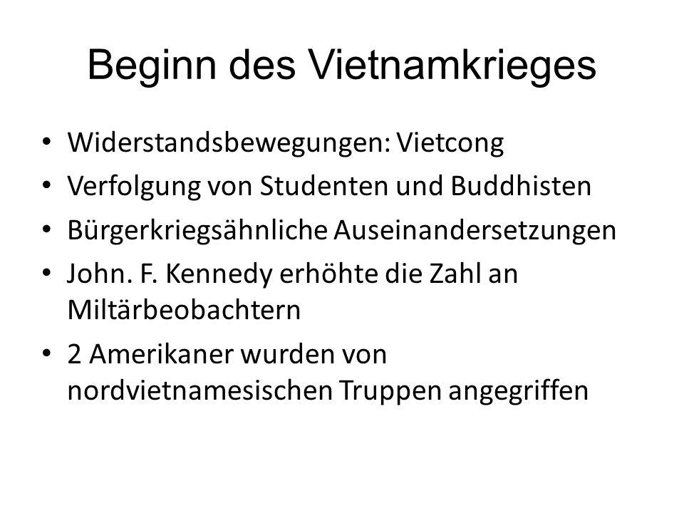 Der Kriegsverlauf nach 1964 Nach Kriegsausbruch entsandte die USA 500000 Soldaten nach Vietnam Nach 2 Anschlägen wurden Luftangriffe gestartet Vietcong verlor fast seine Bedeutung 1973 abkommen für Beendigung des Kriegs 1975 Kapitulation von Südvietnam