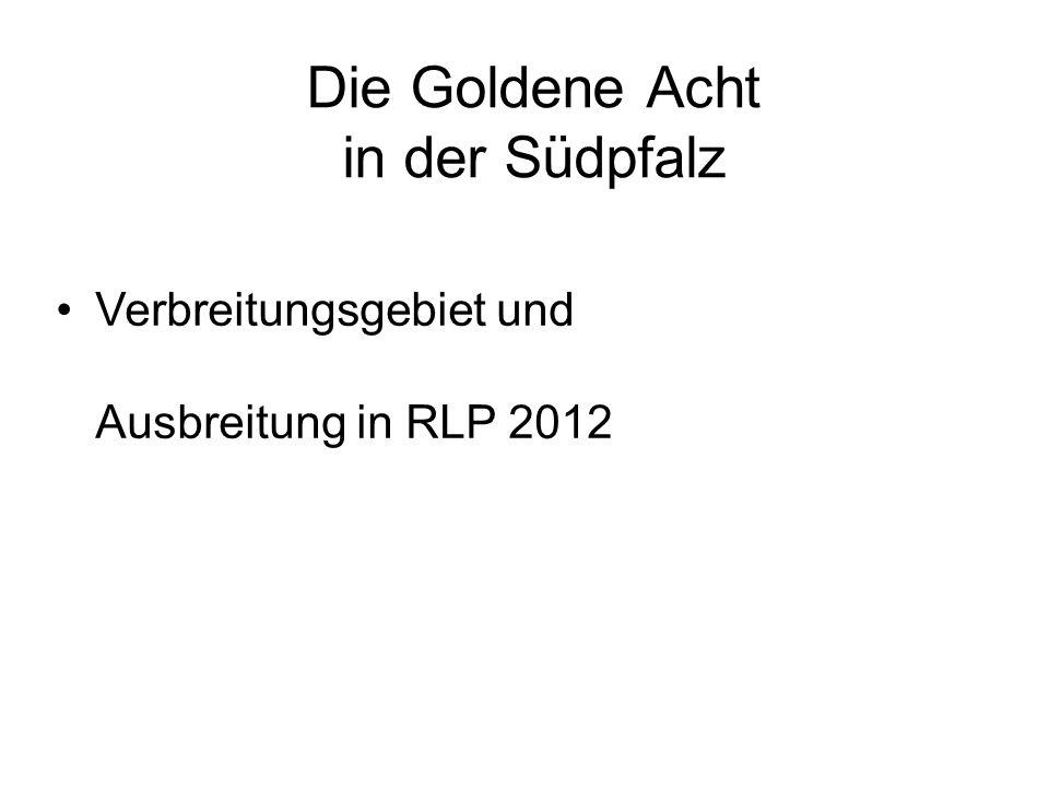 Die Goldene Acht in der Südpfalz Verbreitungsgebiet und Ausbreitung in RLP 2012