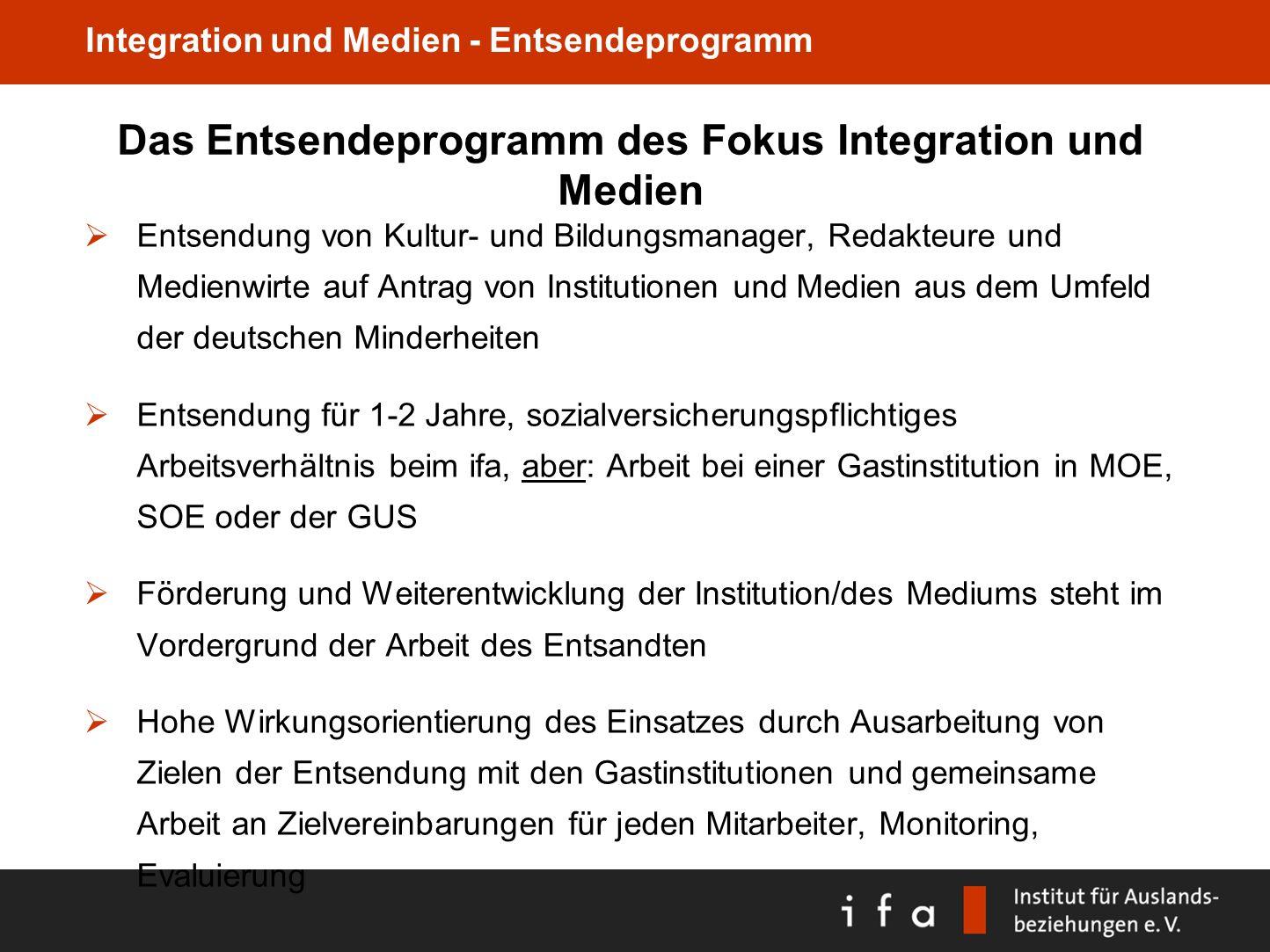 Integration und Medien - Entsendeprogramm Das Entsendeprogramm des Fokus Integration und Medien Entsendung von Kultur- und Bildungsmanager, Redakteure