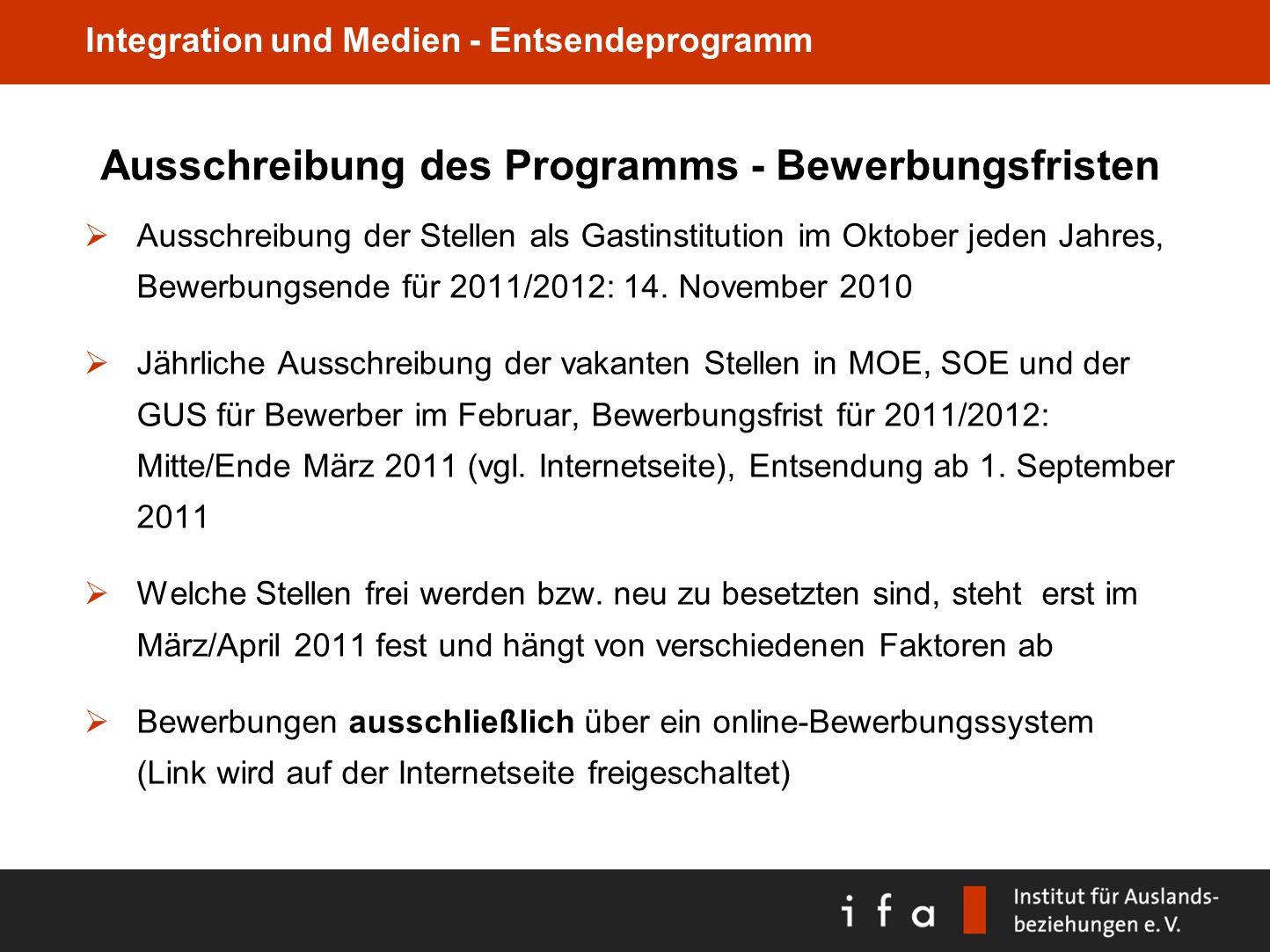 Integration und Medien - Entsendeprogramm Ausschreibung des Programms - Bewerbungsfristen Ausschreibung der Stellen als Gastinstitution im Oktober jed