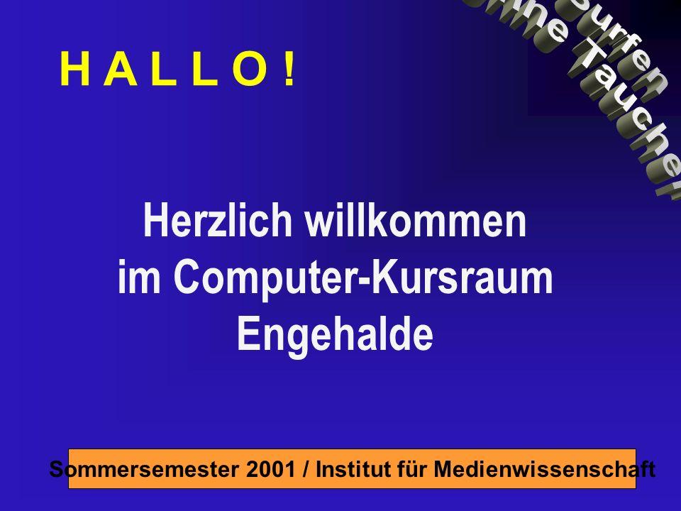 Sommersemester 2001 / Institut für Medienwissenschaft Schön, dass Ihr da seid! Hä? Version 4.5