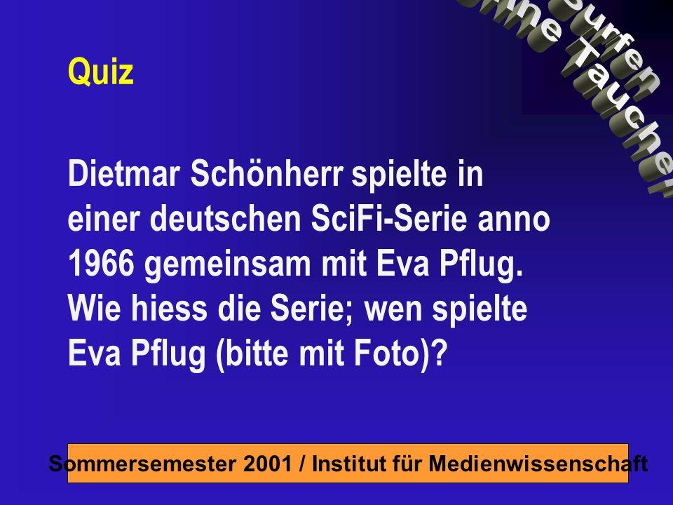 Quiz Dietmar Schönherr spielte in einer deutschen SciFi-Serie anno 1966 gemeinsam mit Eva Pflug.