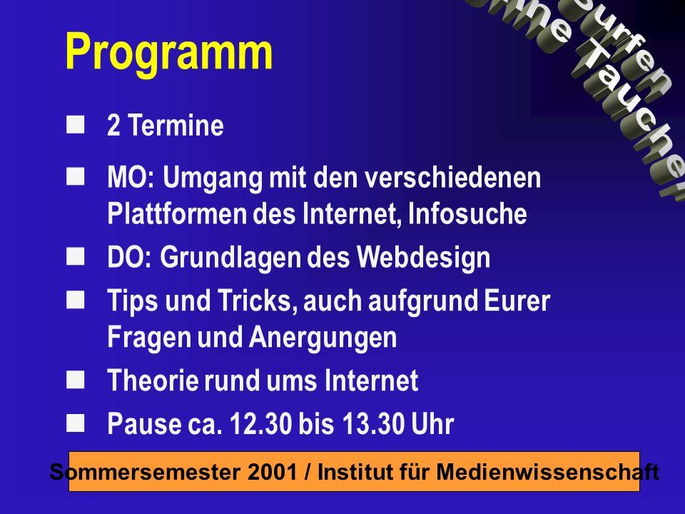 Sommersemester 2001 / Institut für Medienwissenschaft - Suchmaschinen - Verzeichnisse (Kataloge) - Wissens-/Linksammlungen - Auf-Gut-Glück-Adresse - Newsgroups - Zuverlässigkeit prüfen Gezielt Surfen