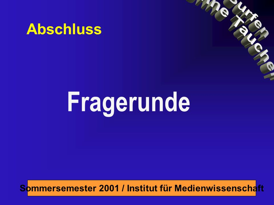 Sommersemester 2001 / Institut für Medienwissenschaft Fragerunde Abschluss
