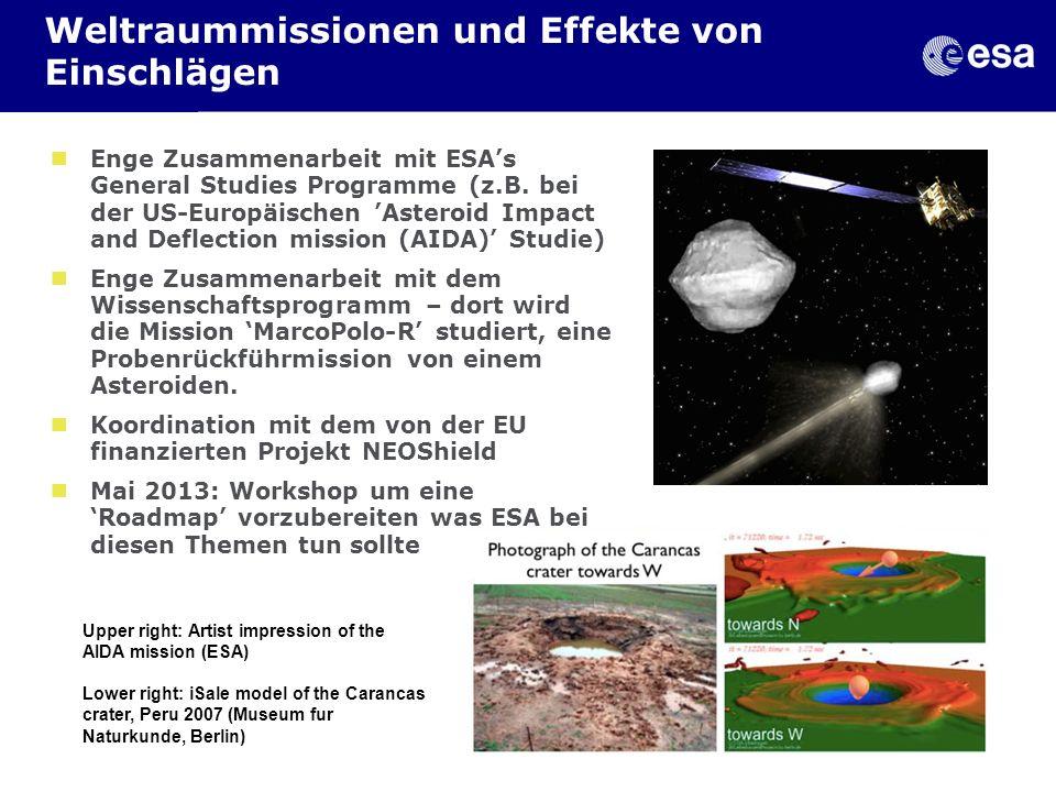 Weltraummissionen und Effekte von Einschlägen Enge Zusammenarbeit mit ESAs General Studies Programme (z.B. bei der US-Europäischen Asteroid Impact and