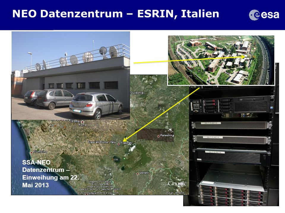 NEO Datenzentrum – ESRIN, Italien SSA-NEO Datenzentrum – Einweihung am 22. Mai 2013