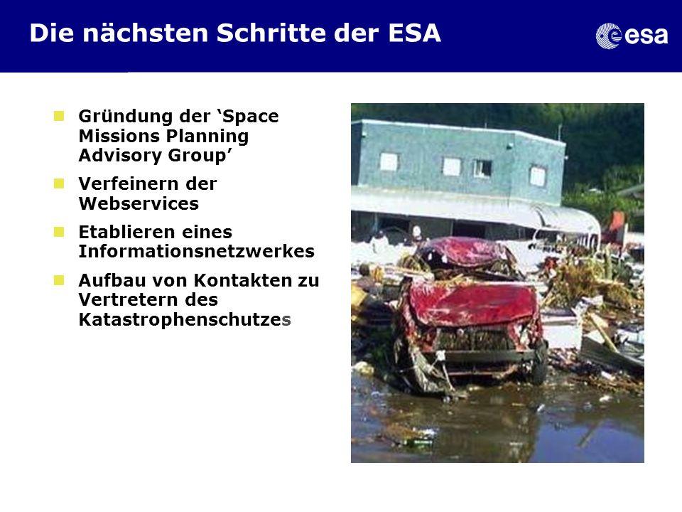 Die nächsten Schritte der ESA Gründung der Space Missions Planning Advisory Group Verfeinern der Webservices Etablieren eines Informationsnetzwerkes A