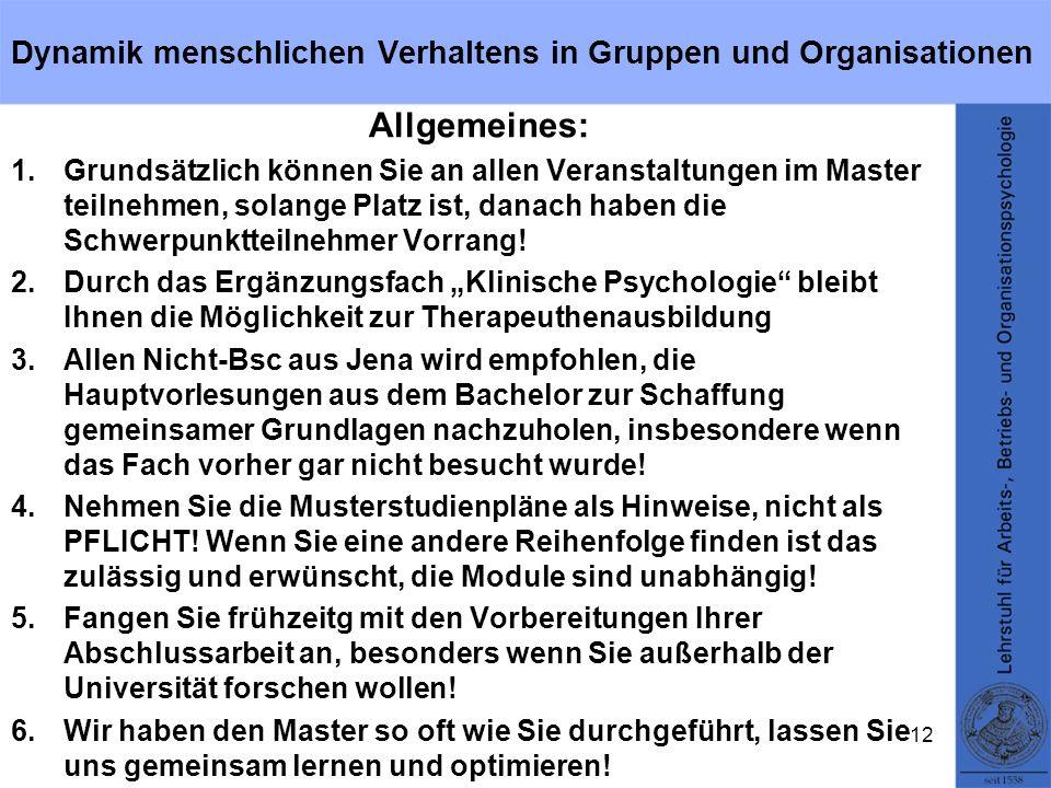 Dynamik menschlichen Verhaltens in Gruppen und Organisationen Allgemeines: 1.Grundsätzlich können Sie an allen Veranstaltungen im Master teilnehmen, s
