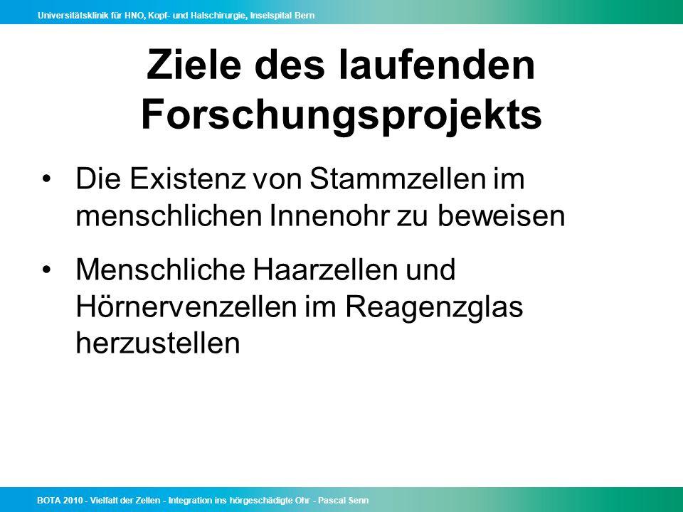 Universitätsklinik für HNO, Kopf- und Halschirurgie, Inselspital Bern BOTA 2010 - Vielfalt der Zellen - Integration ins hörgeschädigte Ohr - Pascal Se