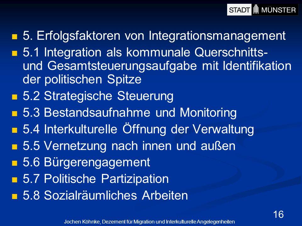16 5. Erfolgsfaktoren von Integrationsmanagement 5.1 Integration als kommunale Querschnitts- und Gesamtsteuerungsaufgabe mit Identifikation der politi