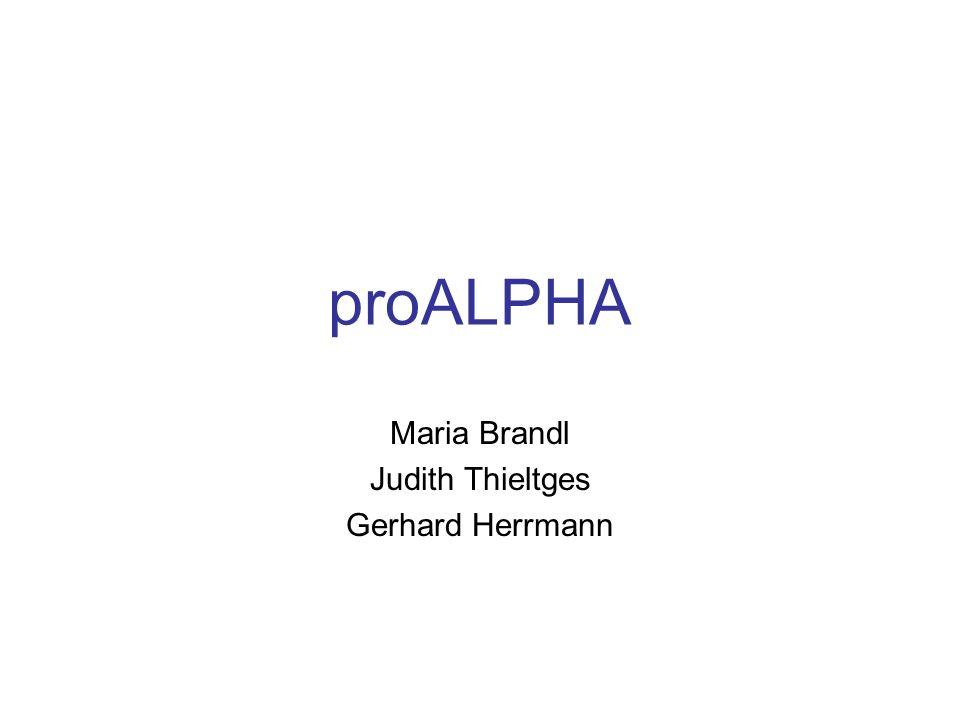 proALPHA Maria Brandl Judith Thieltges Gerhard Herrmann