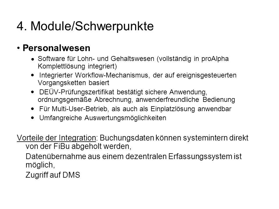 4. Module/Schwerpunkte Personalwesen Software für Lohn- und Gehaltswesen (vollständig in proAlpha Komplettlösung integriert) Integrierter Workflow-Mec