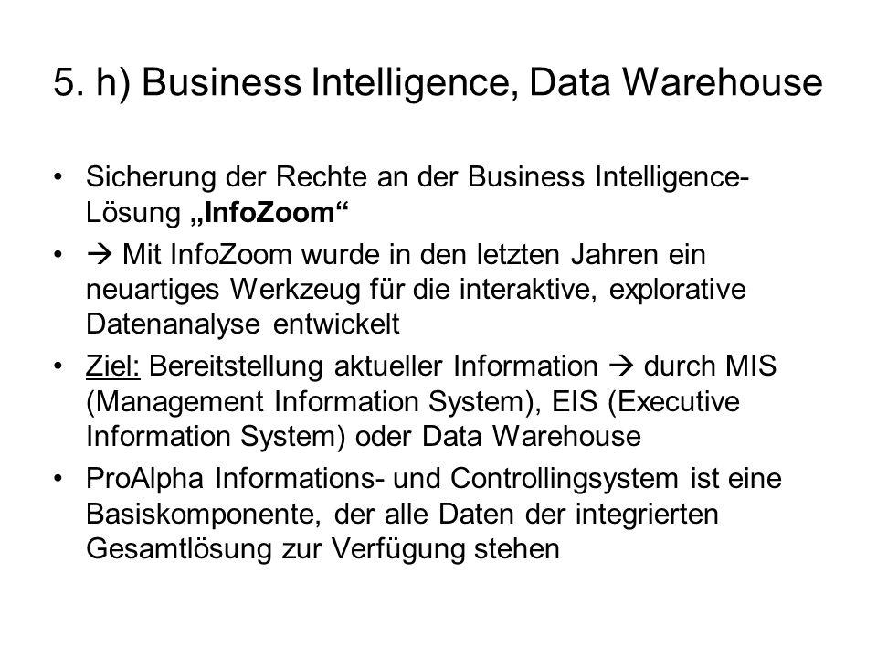 5. h) Business Intelligence, Data Warehouse Sicherung der Rechte an der Business Intelligence- Lösung InfoZoom Mit InfoZoom wurde in den letzten Jahre