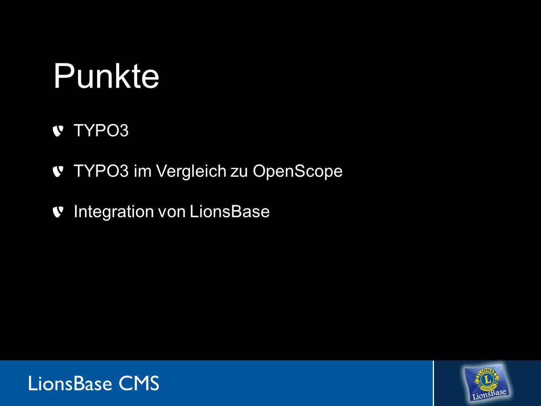 Punkte TYPO3 TYPO3 im Vergleich zu OpenScope Integration von LionsBase