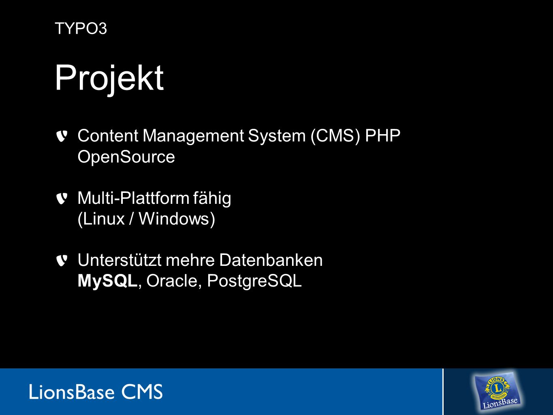 Projekt Content Management System (CMS) PHP OpenSource Multi-Plattform fähig (Linux / Windows) Unterstützt mehre Datenbanken MySQL, Oracle, PostgreSQL