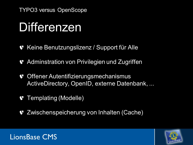 TYPO3 vs OpenScope Differenzen Backend in über 30 Sprachen Load Balancing Zwischenablage Unterstützung Multi-Sites Arbeitsfluss-Mechanismus (Workflow) TypoScript-Sprache