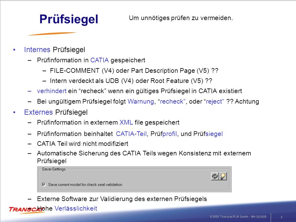 © 2008 Transcat PLM GmbH - MH 02/2009 6 PDM Implementierung Q-Checker / PLM Integration Toolbox Datenaustausch, PLM Integration, Zuliefererintegration ??.