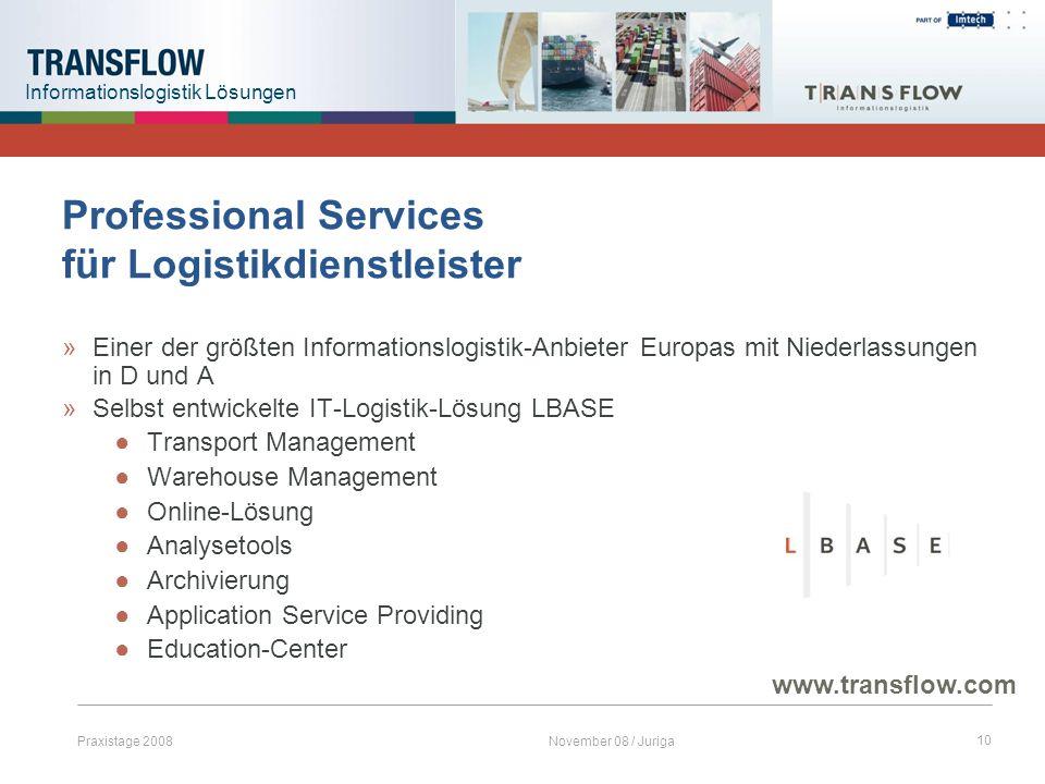 Praxistage 2008November 08 / Juriga10 Professional Services für Logistikdienstleister »Einer der größten Informationslogistik-Anbieter Europas mit Nie