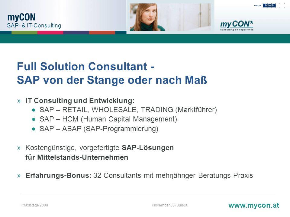 Praxistage 2008November 08 / Juriga9 Full Solution Consultant - SAP von der Stange oder nach Maß »IT Consulting und Entwicklung: SAP – RETAIL, WHOLESA