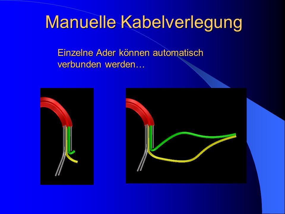 Manuelle Kabelverlegung Einzelne Ader können automatisch verbunden werden…