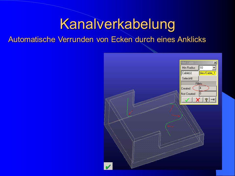 Kanalverkabelung Automatische Verrunden von Ecken durch eines Anklicks