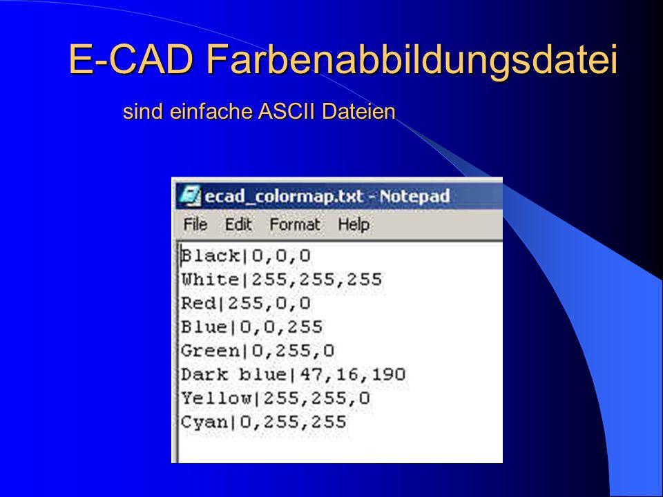 sind einfache ASCII Dateien E-CAD Farbenabbildungsdatei