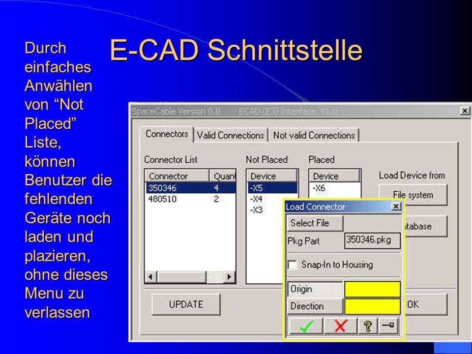 Durch einfaches Anwählen von Not Placed Liste, können Benutzer die fehlenden Geräte noch laden und plazieren, ohne dieses Menu zu verlassen E-CAD Schn