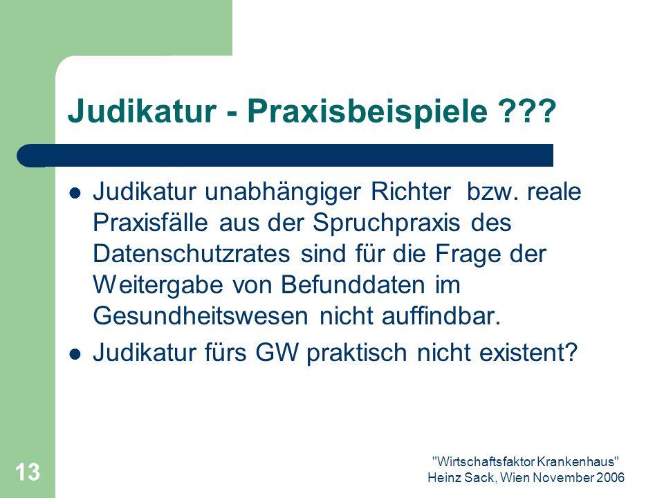 Wirtschaftsfaktor Krankenhaus Heinz Sack, Wien November 2006 13 Judikatur - Praxisbeispiele .