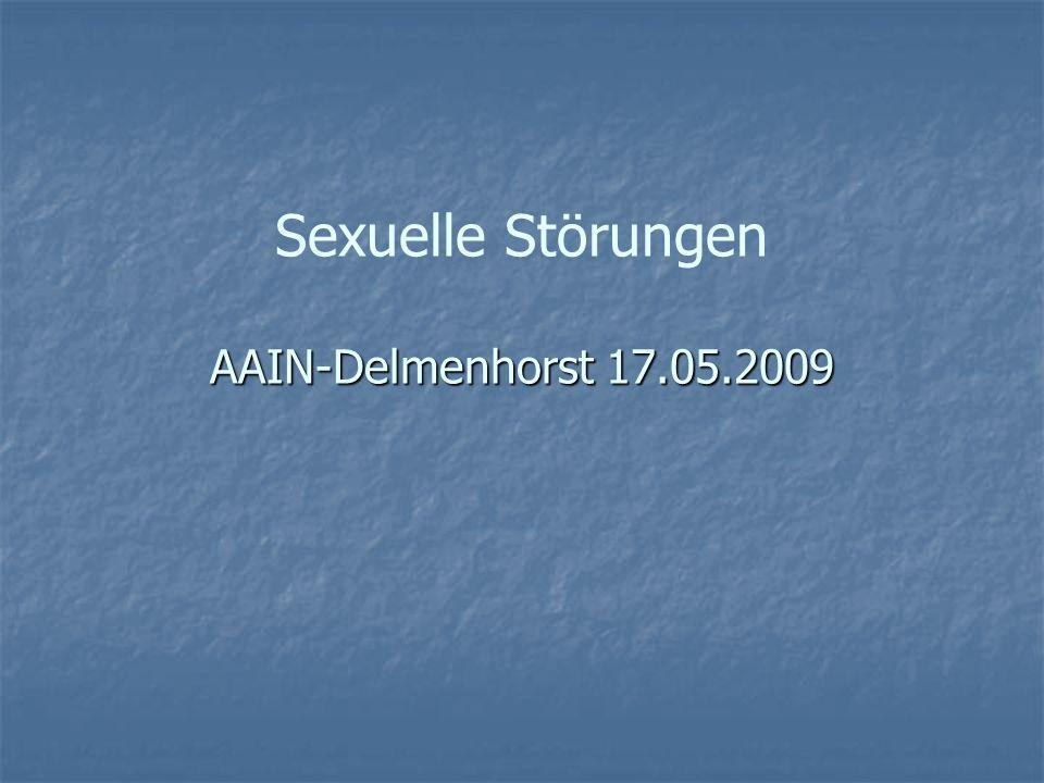 AAIN-Delmenhorst 17.05.2009 Sexuelle Störungen AAIN-Delmenhorst 17.05.2009